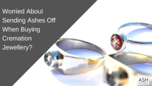Worried About Sending Ashes Off When Buying Cremation Jewellery-